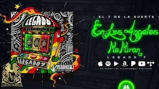 Legado 7 - En Los Angeles Me Miran [Official Audio]