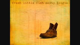 "Nasty Boogie ""Take All My Loving"" from ""Fresh Little Fish"" album 2012"