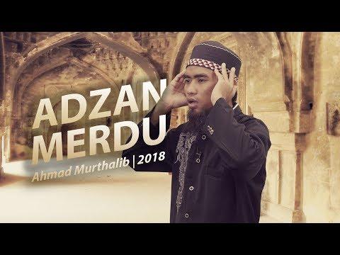 Adzan Merdu Terbaru oleh Ahmad Murthalib
