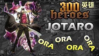 300 Heroes MOBA Anime ! Jotaro Power of Ora Ora Ora Ora !