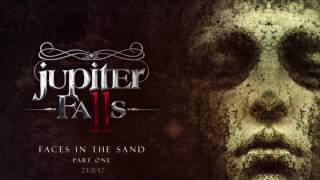 JUPITER FALLS - Faces In The Sand (Part One) (audio)