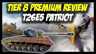 ► World of Tanks: T26E5 (Patriot) Review - New Tier 8 Premium Heavy Tank