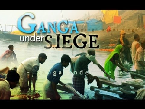 Ganga under siege -- 1 of 2