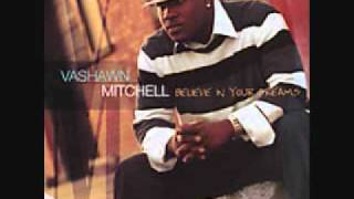 Watch Vashawn Mitchell Dreams video