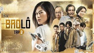 Bao Lô - Tập 2 | Web Drama | Ngân Quỳnh, Lê Giang, Ngọc Thanh Tâm, Quang Trung, Phở Đặc Biệt