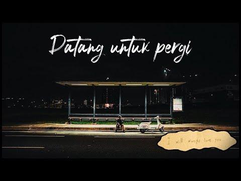 Download Lagu Mahen - Datang Untuk Pergi .mp3