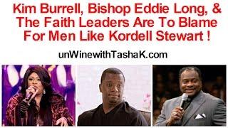 Kim Burrell & Faith Leaders Are To Blame For Men Like Kordell Stewart