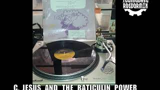 C  JESUS AND THE RATICULIN POWER   C  JESUS IS BACK  REMIXTICULIN