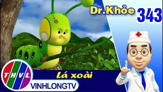 THVL | Dr. Khỏe – Tập 343: Lá xoài - Phần 1