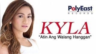 Kyla - Atin Ang Walang Hanggan (Lyric Video)