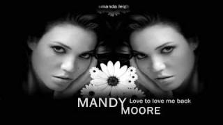 Watch Mandy Moore Love To Love Me Back video