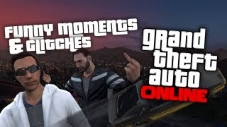 GTA Online Funny Moments & Glitches #1 (GTA V Gameplay)