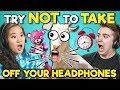 College Kids React To Try Not To Take Off Your Headphones Cha...