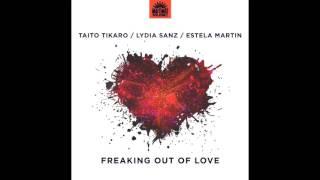 Taito Tikaro,  Lydia Sanz,  Estela Martin - Freaking out of Love