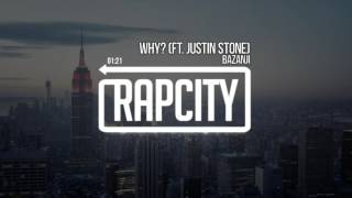 Bazanji - WHY? (Ft. Justin Stone)