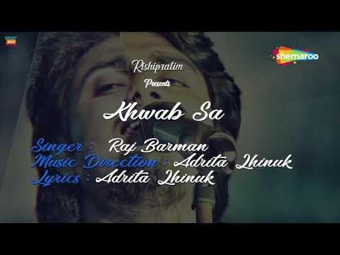 Khwab Sa by Raj Barman    Romantic Hindi Song 2018