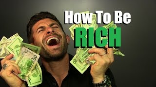 How To Be RICH   My 7 Secrets For Being Financially ALPHA!!