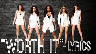 Worth It - Fifth Harmony feat. Kid Ink Lyric Video