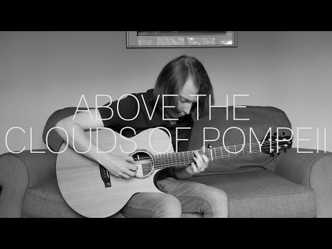 Above The Clouds Of Pompeii - Bear's Den - Fingerstyle Guitar Cover By James Bartholomew