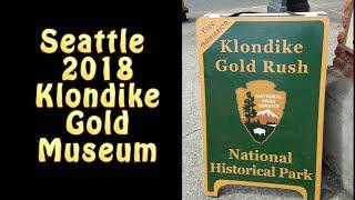 2018 Klondike Gold Museum Seattle, WA