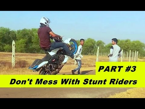 Don't Mess With Stunt Riders Part #3