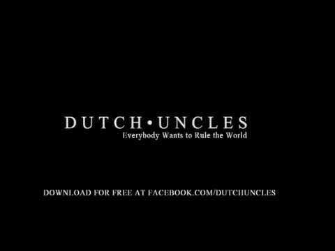 Dutch Uncles - Everybody Wants to Rule the World (Tears for Fears cover)