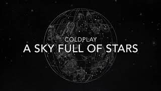 Coldplay - A Sky Full Of Stars{hour version}