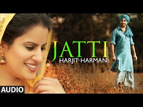 Harjit Harman : Jatti Full Song (audio) | Folk - Collaboration | Latest Punjabi Song 2014 video