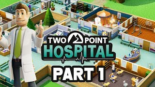 Two Point Hospital Gameplay Walkthrough Part 1 - FIRST HOSPITAL