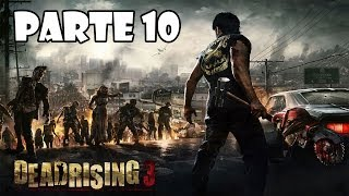 Dead Rising 3 Gameplay Walkthrough - Parte 10 - Español (Xbox One Gameplay HD)