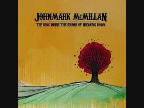 John Mark Mcmillan - How He Loves