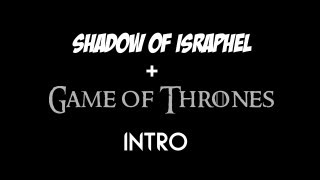 Shadow of Israphel: Game of Thrones Style
