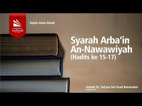 Syarah Hadits Al-Arbaín An-Nawawiyyah - Ustadz Dr. Sufyan bin Fuad Baswedan, M.A.