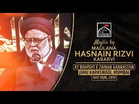 Majlis By Maulana Hasnain Kararvi | 27th Safar | Shabbedari at Bahisht e Zainab Juhu Kapaswadi 2019