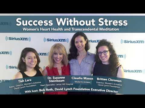 Success Without Stress Women's Heart Health & Transcendental Meditation | David Lynch Foundation