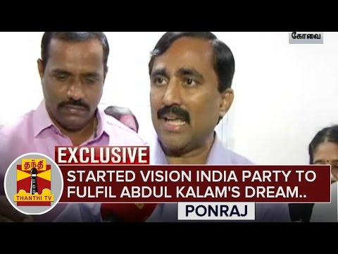"""Started Vision India party to fulfil Abdul Kalam's Dream"" - Ponraj"