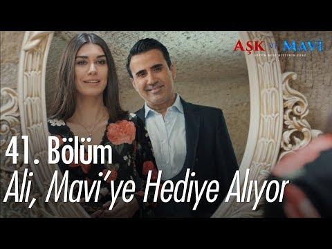 Ali, Mavi'ye hediye alıyor  - Aşk ve Mavi 41. Bölüm