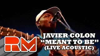 Javier Colon: Meant To Be (Live RMTV Official)