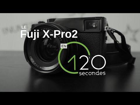 Test du Fuji X-Pro2  en 120s !