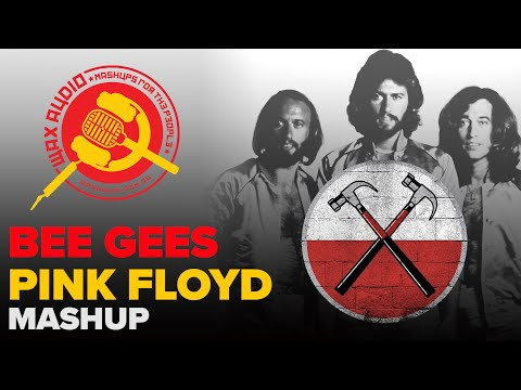 Stayin  Alive In The Wall (Pink Floyd vs Bee Gees Mashup) by Wax Audio