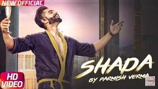 Shada (Official Video) Parmish Verma    Sarba Maan    Desi Crew    Latest Punjabi Songs 2018