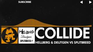 [House] - Hellberg & Deutgen vs Splitbreed - Collide [Monstercat Release]