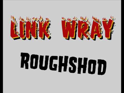 Link Wray - Roughshod