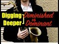 """Digging Deeper #97   """"Diminished Vs. Dominant"""" & Full House"""