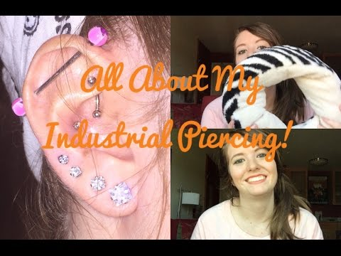 All About My Industrial Piercing!
