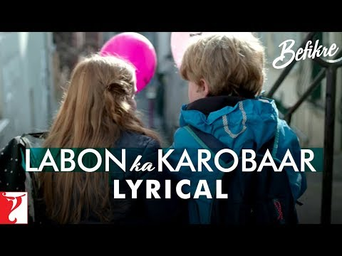 Lyrical: Labon Ka Karobaar Song With Lyrics | Befikre | Ranveer Singh | Vaani Kapoor