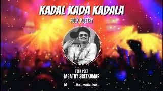 Download Lagu BEST KAVITHA BY JAGATHY SREEKUMAR   KADAL KADA KADALA  THE MUSIC HUB Gratis STAFABAND