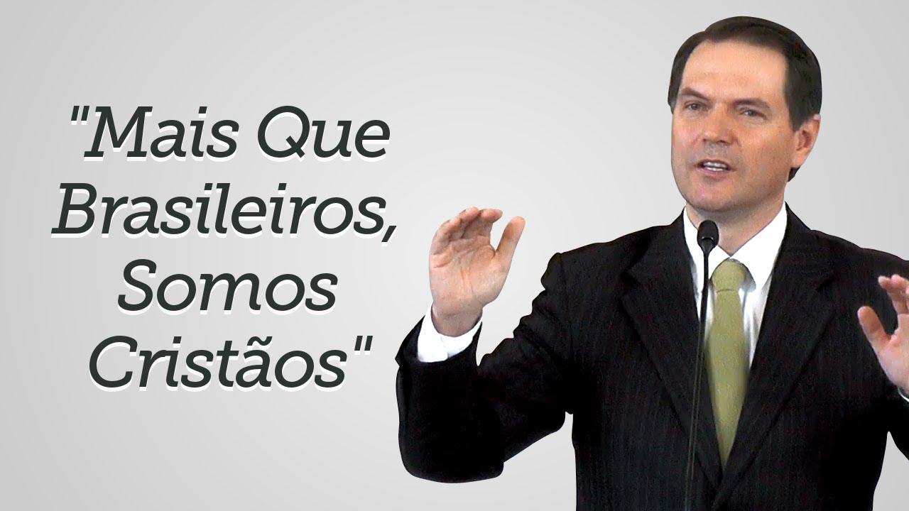 """""""Mais Que Brasileiros, somos Cristãos"""" - Sérgio Lima"""
