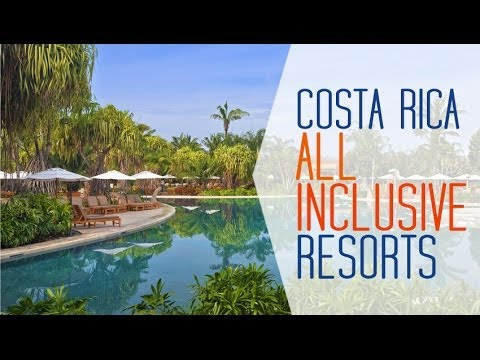 Costa Rica All Inclusive Resorts - YouTube