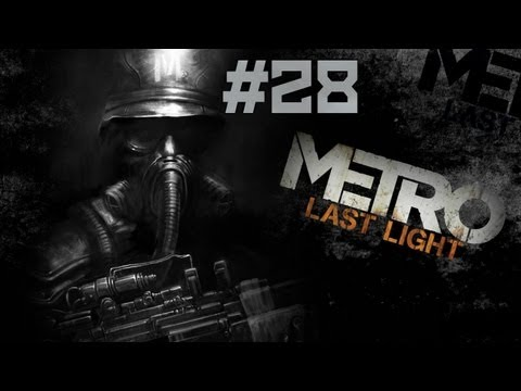 Metro: Last Light - Walkthrough - Part 28 - The Garden (PC/X360/PS3) [HD]